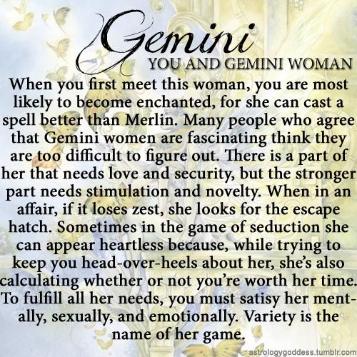 Gemini woman..hard to catch, harder to keep.