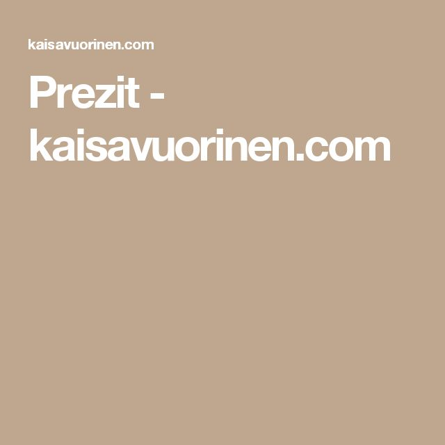 Prezit - kaisavuorinen.com