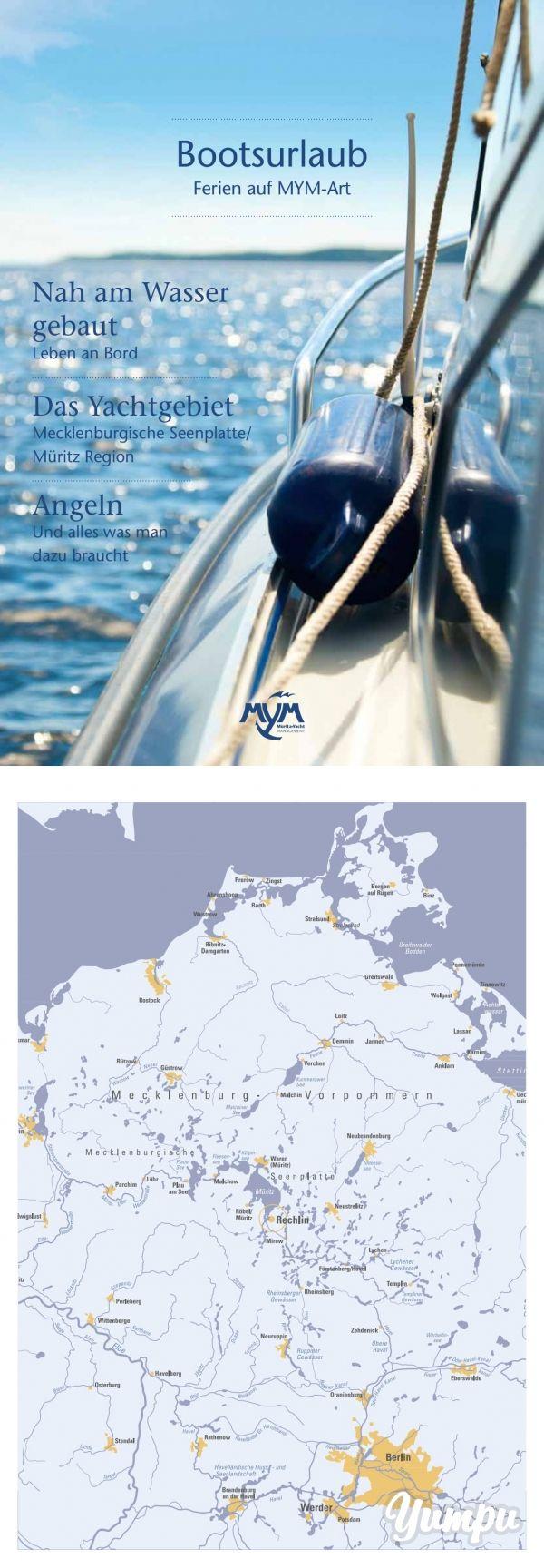 MYM - Bootsurlaub - Magazine with 28 pages: Ferien auf MYM-Art. Die Müritz ist das ideale Revier für alle, die auch als Einsteiger den 'kleinen Luxus' Yachturlaub erleben wollen. Weitere Details finden Sie auf der Internetseite des Anbieters: www.mueritz-yacht.de