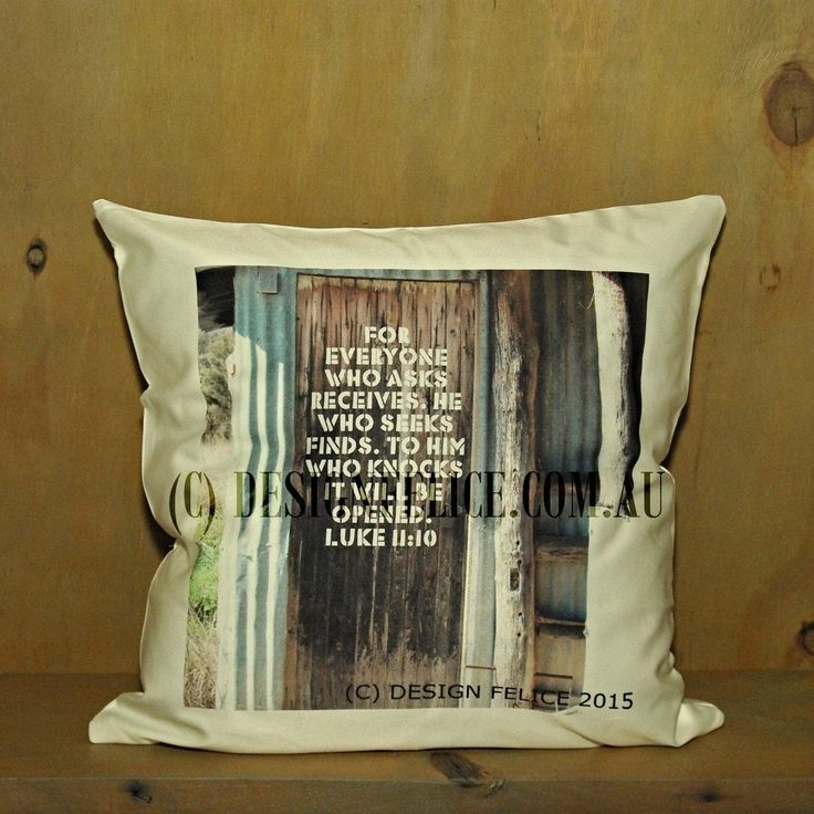 DESIGN FELICE Cushion - 'Farm Old Shed- Luke 11:10'.   Original design and photography by DESIGN FELICE in Country NSW.  This cushion is printed in Rural Australia on glossy 100% polyester fabric.  The 'Farm Old Shed - Luke 11:10' Photo Cushion is a square 40 cm Cushion (white reverse side) with an Australian Made cushion insert. (C) DESIGN FELICE www.designfelice.com.au