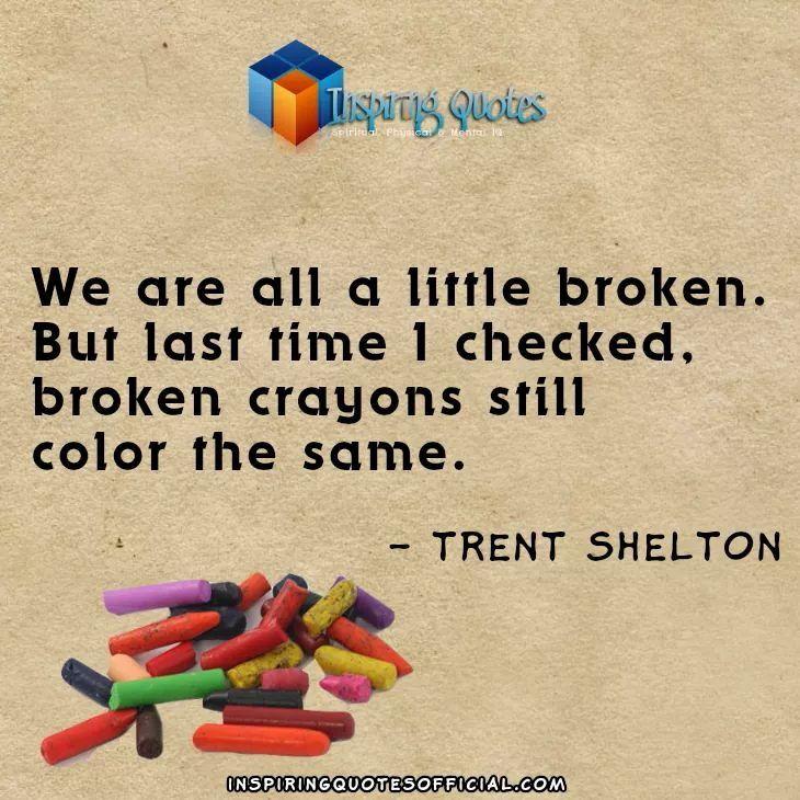 Color Crayons Still Broken Quotes