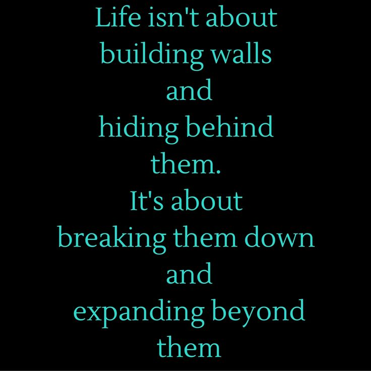 Life isn't about building walls and hiding behind them. It's about breaking them down and expanding beyond them #‎QuotesYouLove‬ ‪#‎QuoteOfTheDay‬ ‪#‎MotivationalQuotes‬ ‪#‎QuotesOnMotivation  ‬ Visit our website  for text status wallpapers.  www.quotesulove.com