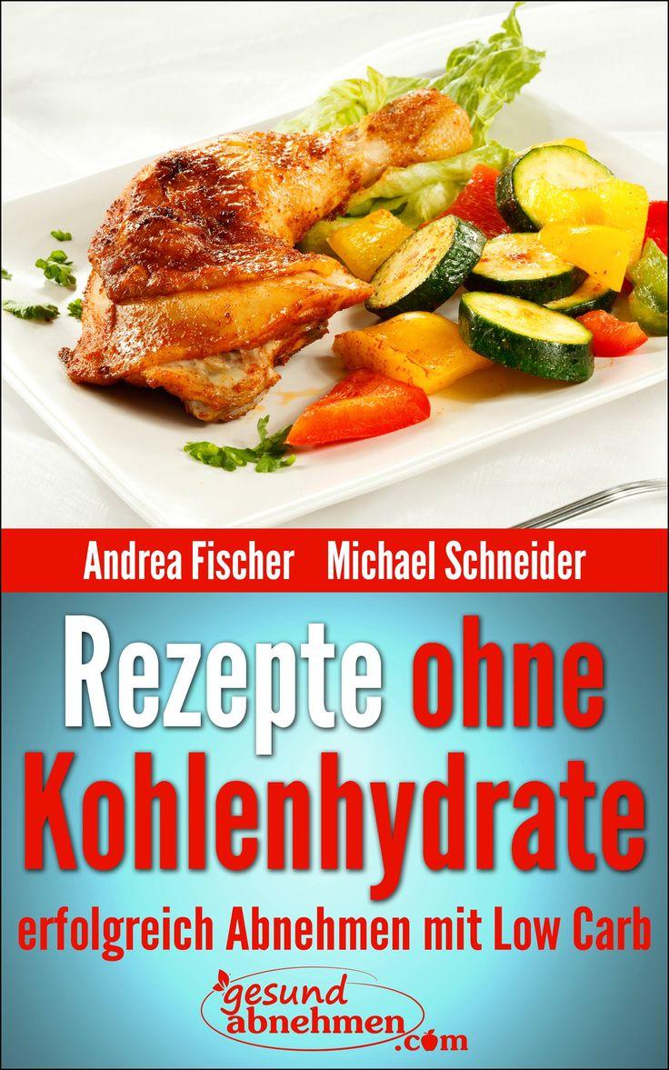 Rezepte ohne Kohlenhydrate: Abnehmen mit Low Carb Rezepten (Diät Kochbuch 1):Amazon.de:Kindle-Shop