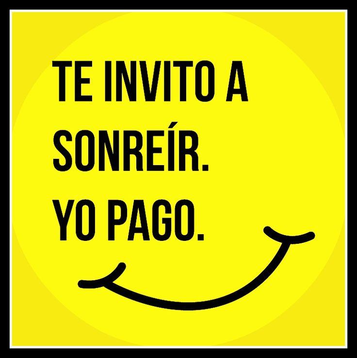 Te invito a sonreír... ¡Yo pago! :-)   @Candidman