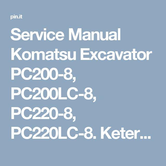 Service Manual Komatsu Excavator PC200-8, PC200LC-8, PC220-8, PC220LC-8. Keterangan: Bentuk CD PDF dan Bahasa Inggris.   200-8   Pinterest   Pdf, Products and …