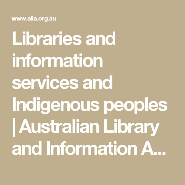 Libraries and information services and Indigenous peoples | Australian Library and Information Association