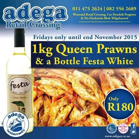 QUEEN PRAWNS & WINE SPECIAL (27/11/2015) @ Adega Retail Crossing: *1Kg Queen Prawns & a bottle of Festa White for only R180. Fridays ONLY- Until the end of November 2015. 011 475 2624/082 556 2689. Westrand Retail Crossing, Corner Hendrik Potgieter & Nic Diederichs Boulevard, Wilgeheuwel. #AdegaRestaurants #AdegaRetailCrossing #QueenPrawns #FestWine #Specials https://www.facebook.com/AdegaRetailCrossing/photos/a.363677530340978.77891.363664573675607/1003264589715599/?type=3&theater