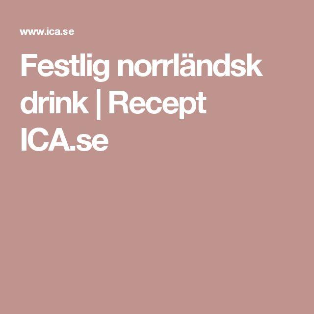 Festlig norrländsk drink   Recept ICA.se