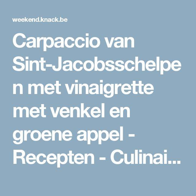 Carpaccio van Sint-Jacobsschelpen met vinaigrette met venkel en groene appel - Recepten - Culinair - KnackWeekend.be