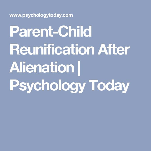 Parent-Child Reunification After Alienation | Psychology Today