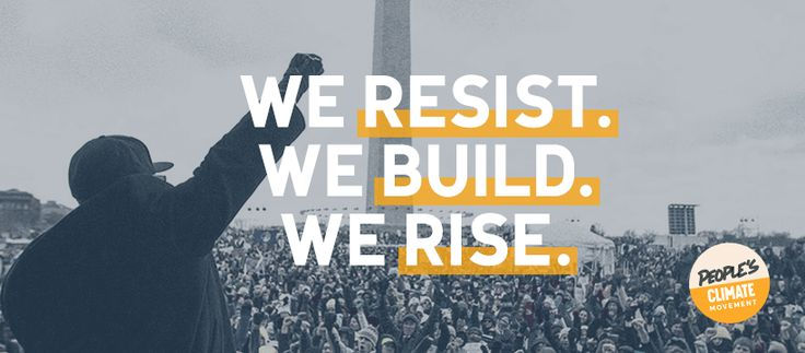 People's Climate Action: I resist. I build. I rise.