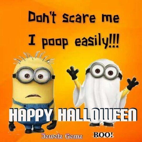 Nice Donu0027t SCare Me I Poop Easily Halloween Minion Minions Happy Halloween  Halloween Quotes Halloween Quote Halloween Humor Funny Halloween Quotes  Happy ...