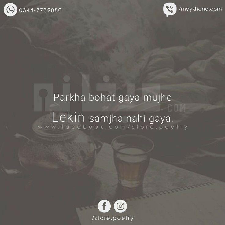 Parkha bohat gaya mujhe Lekin samjha nahi