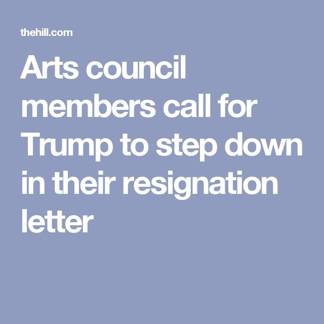Arts Council Members Call For Trump To Step Down In Their