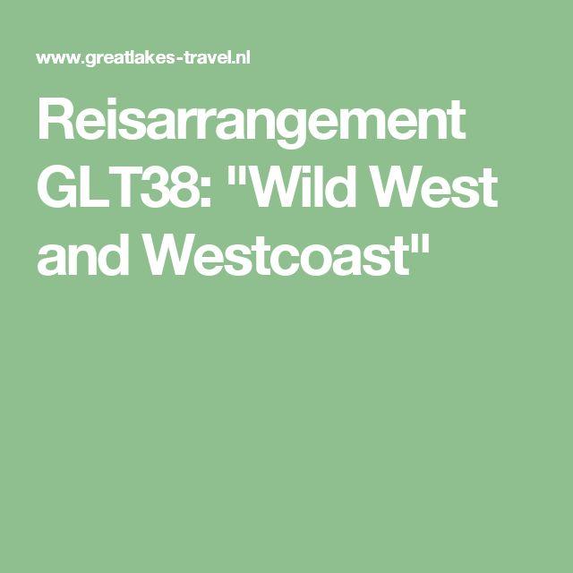 """Reisarrangement GLT38: """"Wild West and Westcoast"""""""