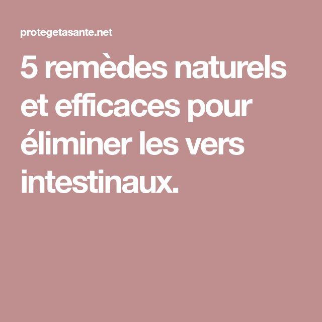 5 remèdes naturels et efficaces pour éliminer les vers intestinaux.