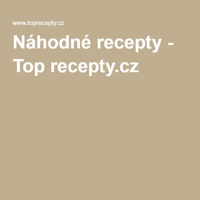 Náhodné recepty - Top recepty.cz