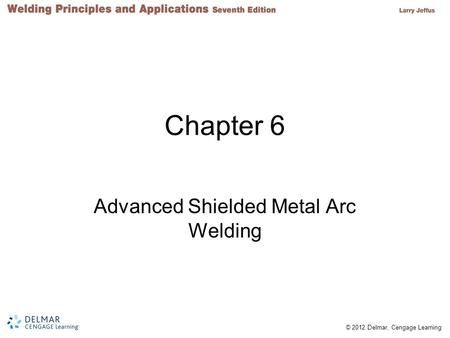 The 25 best shielded metal arc welding ideas on pinterest arc 2012 delmar cengage learning chapter 6 advanced shielded metal arc welding malvernweather Image collections