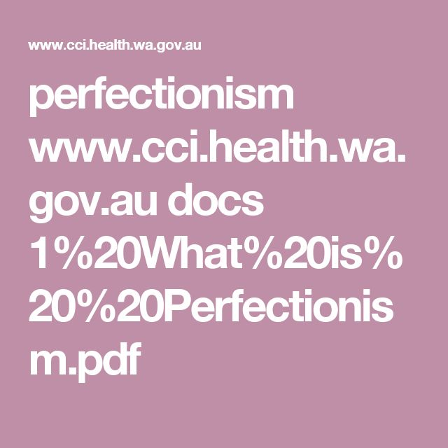 perfectionism    www.cci.health.wa.gov.au docs 1%20What%20is%20%20Perfectionism.pdf