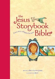Jesus Storybook Bible, Large Trim: Every Story Whispers His Name by Sally Lloyd-Jones,  Jago | | 9780310726050 | Hardcover | Barnes & Noble