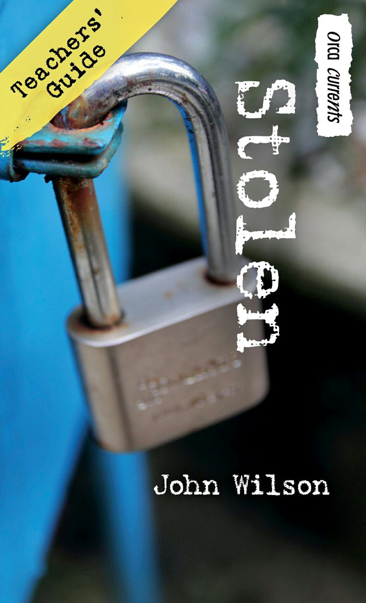 Teachers' Guide for Stolen by John Wilson, part of the Orca Currents series for reluctant readers ages 10-14.