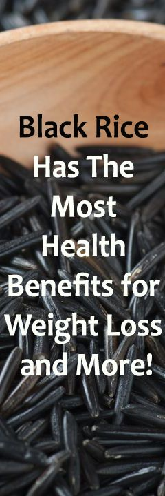 Black Rice Has The Most Health Benefits for Weight Loss and More!