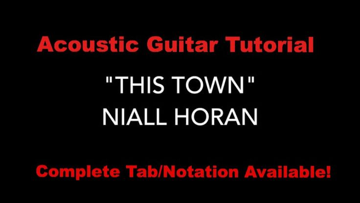 """""""This Town"""" - Niall Horan / Acoustic Guitar Tutorial Complete - YouTube"""