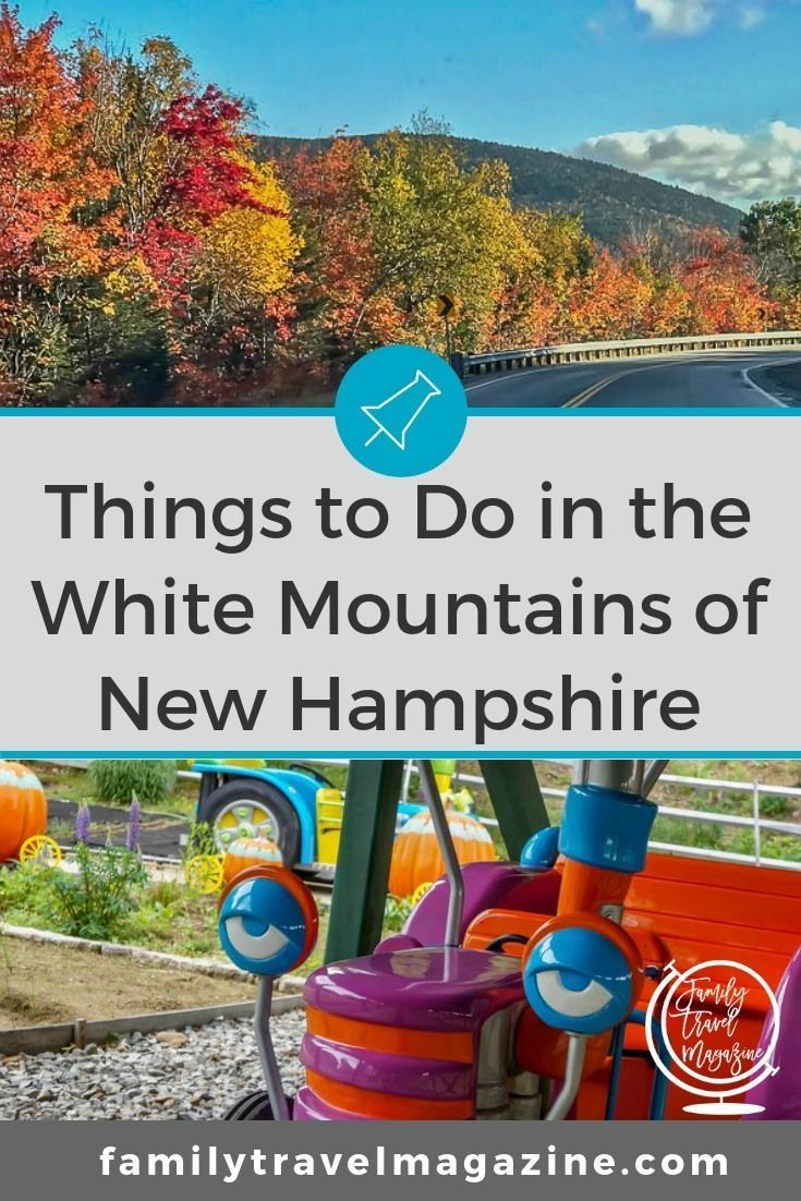 Things To Do In The White Mountains Of New Hampshire Including