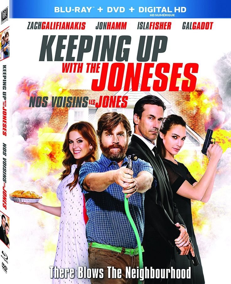 Keeping Up with the Joneses (2016) ... Jeff (Zach Galifianakis) and Karen Gaffney (Isla Fisher) lives are interrupted by the arrival of new neighbors, Tim (Jon Hamm) and Natalie Jones (Gal Gadot), whose stunning looks are matched only by the worldly sophistication of their lives. The Gaffneys soon find themselves in the center of a storm of international espionage that gives them a breathtaking glimpse of life outside their cul-de-sac. (31-May-2017)