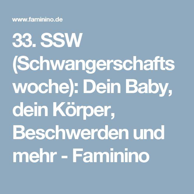 33. SSW (Schwangerschaftswoche): Dein Baby, dein Körper, Beschwerden und mehr - Faminino