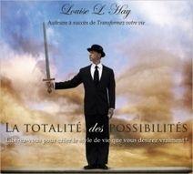 La Totalité des Possibilités - Livre Audio - Louise L. Hay - Librairie Bien-être/Développement Personnel - http://www.sentiersdubienetre.com/librairie-bien-etre/developpement-personnel/la-totalite-des-possibilites-livre-audio-louise-l-hay.html