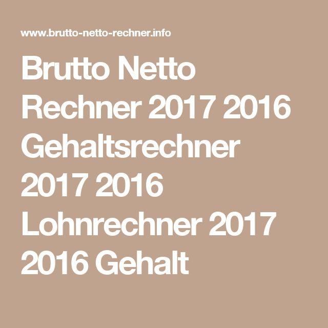 Brutto Netto Rechner 2017 2016 Gehaltsrechner 2017 2016 ...