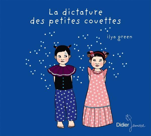 La dictatures des petites couette - Ilya Green - éditions Didier jeunesse