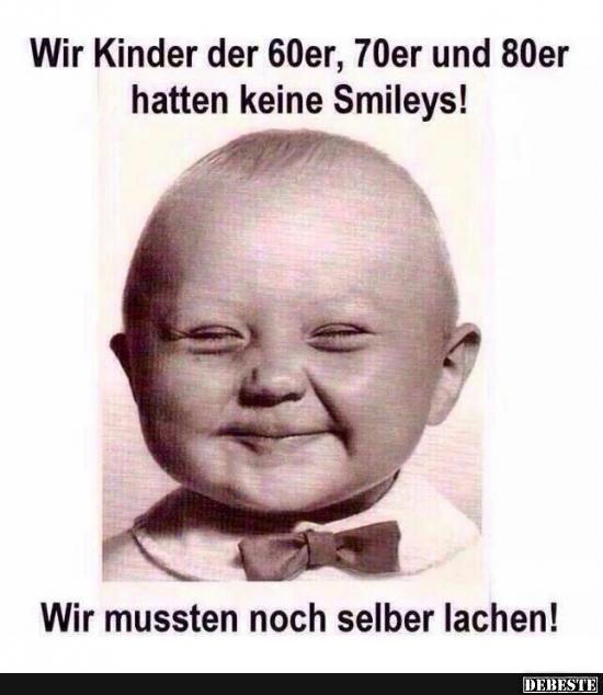 Wir Kinder der 60er, 70er und 80er hatten keine Smileys!