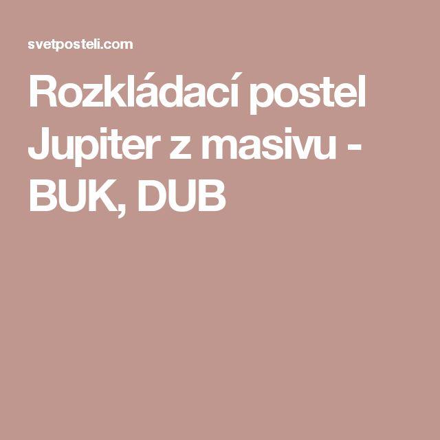 Rozkládací postel Jupiter z masivu - BUK, DUB