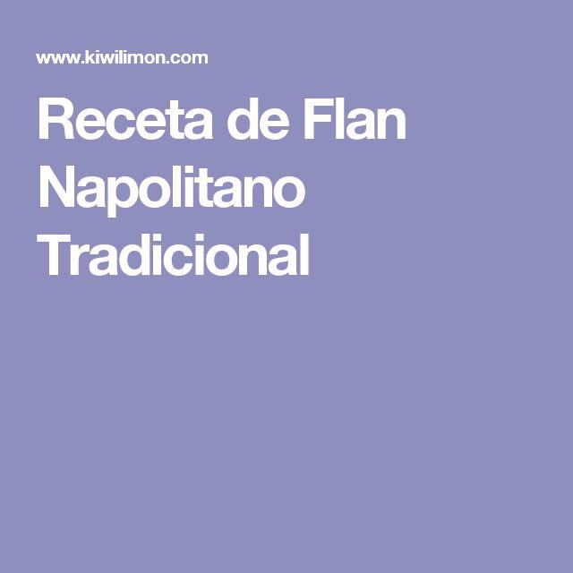 Receta de Flan Napolitano Tradicional