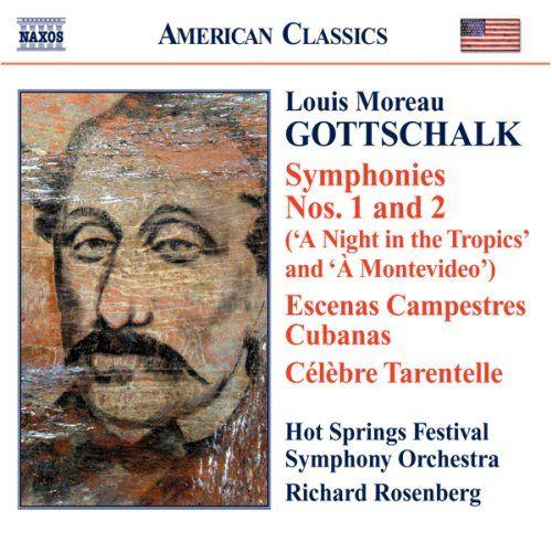 Hot Springs Music Festival Orchestra - Gottschalk: Symphony No. 1, Escenas Campestres Cubanas, Symphonie Romantique No. 2