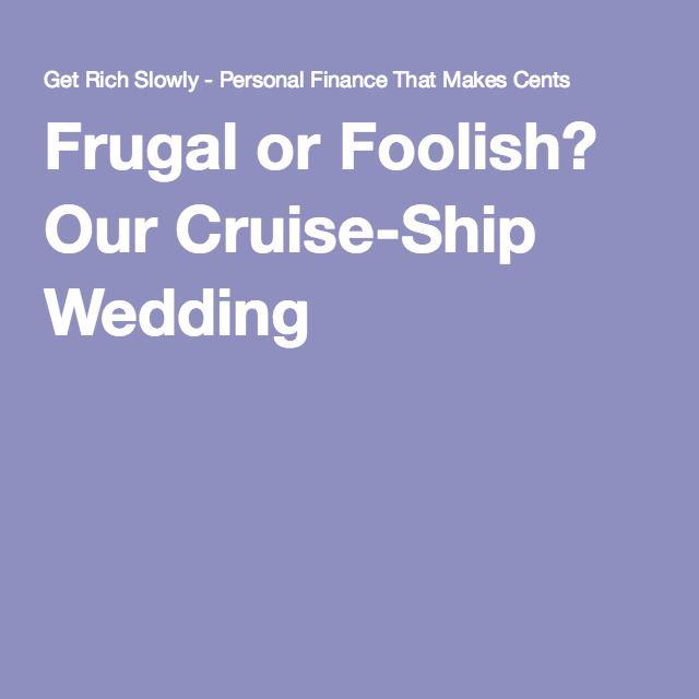 Frugal or Foolish? Our Cruise-Ship Wedding