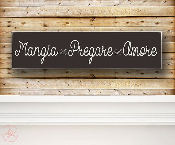 Mangia Pregare Amore, Eat Pray Love, Italian Sign, Tuscan Sign, Tuscan  Kitchen