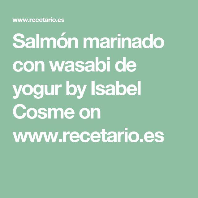 Salmón marinado con wasabi de yogur by Isabel Cosme  on www.recetario.es