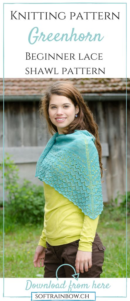 Greenhorn is a triangular shawl designed for learning lace knitting.