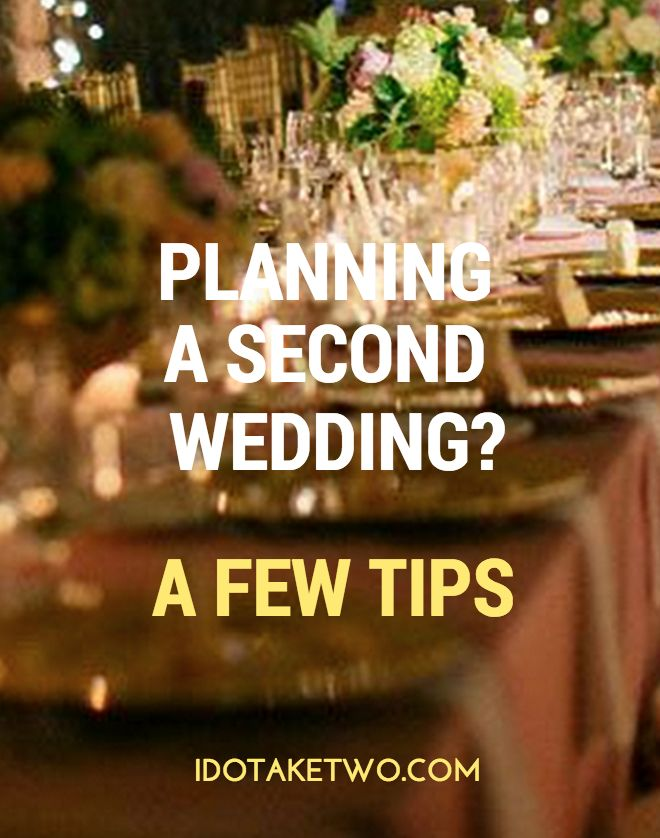 Second Wedding Planning Ideas | I Do Take Two