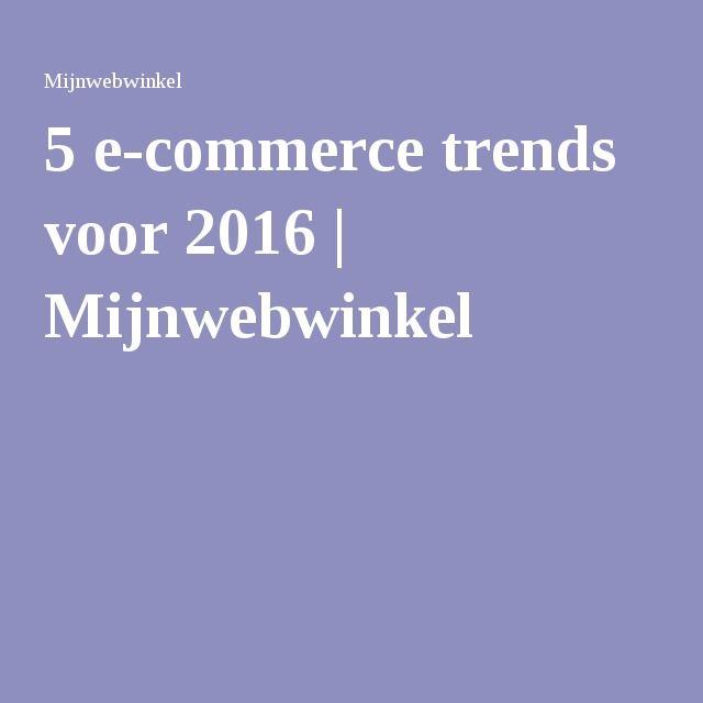 5 e-commerce trends voor 2016 | Mijnwebwinkel