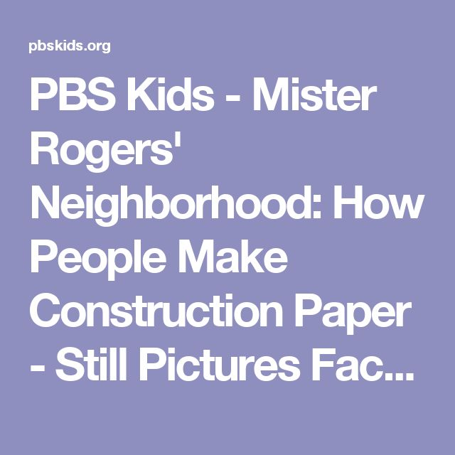 PBS Kids - Mister Rogers' Neighborhood: How People Make Construction Paper - Still Pictures Factory Tour