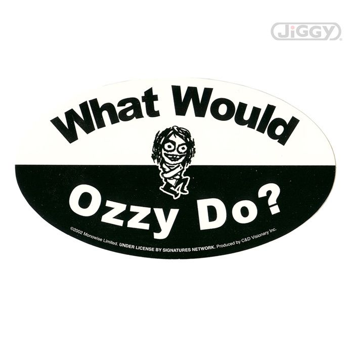 """JiGGy.Com - Ozzy Osbourne - What Would Ozzy Do Sticker Ozzy Osbourne sticker with """"What Would Ozzy Do?"""" in black and white. Measures 6.5"""" x 3.5""""."""