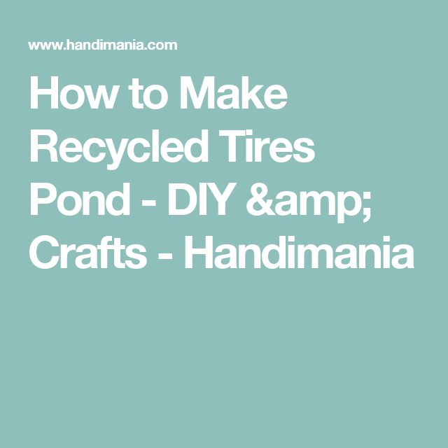Best 20 Tire Pond Ideas On Pinterest