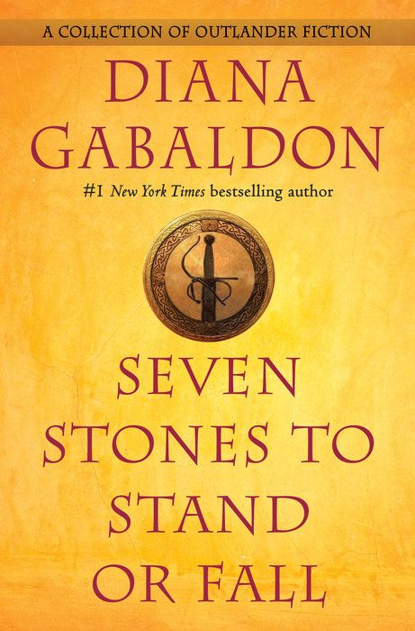 Read an excerpt from SEVEN STONES TO STAND OR FALL by Diana Gabaldon! - Random House Books