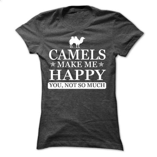 Camels make me Happy, You not so much - Limited Edition - #volcom hoodies #music t shirts. SIMILAR ITEMS => https://www.sunfrog.com/Pets/Camels-make-me-Happy-You-not-so-much--Limited-Edition-Ladies.html?60505
