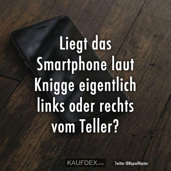 Liegt das Smartphone laut Knigge eigentlich links oder rechts – Anita M. 💥