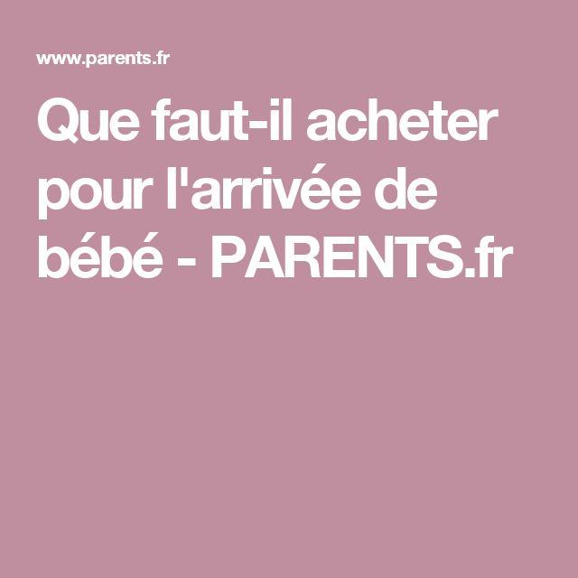 Que faut-il acheter pour l'arrivée de bébé - PARENTS.fr